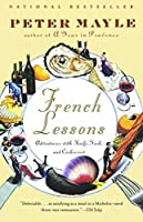 French Lessons: Adventures with Knife, Fork, and Corkscrew by Peter Mayle(2002-04-09)