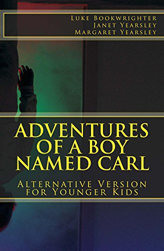 Adventures of a Boy Named Carl: Alternative Version for Younger Kids (English Edition)