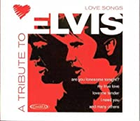 A Tribute to Elvis Love S