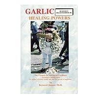 Garlic Healing Powers (Dr. Jensen's Health Handbooks Series, Vol. 8)
