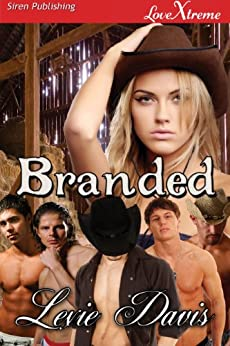 Branded (Siren Publishing LoveXtreme Special Edition) by [Davis, Lexie]