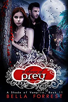 A Shade of Vampire 11: A Chase of Prey by [Forrest, Bella]