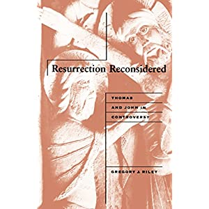 Resurrection Reconsidered: Thomas and John in Controversy