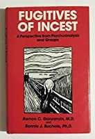 Fugitives of Incest: A Perspective from Psychoanalysis and Groups