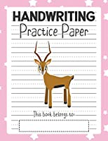 Handwriting Practice Paper: Notebook - Blank Writing Sheets Pre-K Kindergarten Preschool & Up - Impala Pink (Dashed Center Line Penmanship Book for Students)