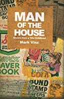 Man of the House: Scenes from a '50s Childhood (Headwaters)