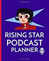Rising Star Podcast Planner: Narrative Blogging Journal | On The Air | Mashups | Trackback | Microphone | Broadcast Date | Recording Date | Host | Guest
