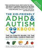 The Kid-Friendly ADHD & Autism Cookbook, Updated and Revised: The Ultimate Guide to the Gluten-Free, Casein-Free Diet by Pamela Compart Dana Laake(2012-04-01)