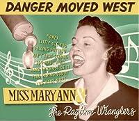 Danger Moved West