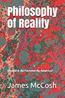 Philosophy of Reality: Should It Be Favored By America?
