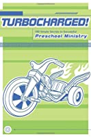 Turbocharged!: 100 Simple Secrets to Successful Preschool Ministry
