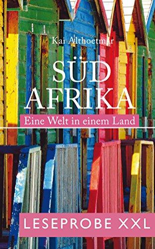Südafrika. Eine Welt in einem Land (Leseprobe XXL) (German Edition)