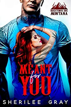 Meant For You: A Small Town Romance (Rocktown Ink Book 3) by [Gray, Sherilee]