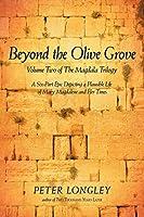 Beyond the Olive Grove (Magdala Trilogy)