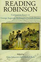 Reading Robinson: Companion Essays to George Augustus Robinson's Friendly Mission