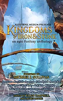 Kingdoms of Iron and Stone by [Moon, Scott, Hystad, Nathan , Todd, Monroe, Manley, C.Steven , Williams, Kalene, Ezell, Kacey, Peel, Blake]