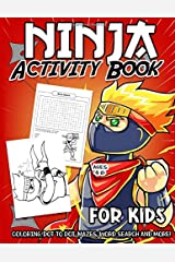 Ninja Activity Book for Kids Ages 4-8: A Fun Kid Workbook Game For Learning, Shinobi Coloring, Dot To Dot, Mazes, Word Search and More! Paperback