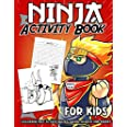 Ninja Activity Book for Kids Ages 4-8: A Fun Kid Workbook Game For Learning, Shinobi Coloring, Dot To Dot, Mazes, Word Search