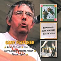 FEUD OF LOVE/THE OFFICIAL GARY FLETCHER BOOTLEG ALBUM/HUMAN SPIRIT