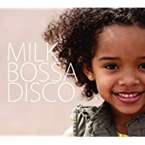 MILK BOSSA DISCO