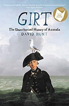 Girt: The Unauthorised History of Australia by [Hunt, David]