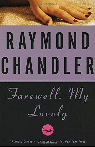 Farewell, My Lovely (A Philip Marlowe Novel)