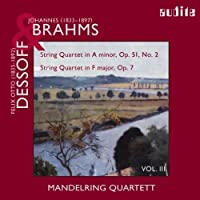 Manderling Quartett - Brahms: String Quartet in A minor op.51, no.2; Dessoff: String Quartet in F major op.7 by Manderling Quartett (2007-10-09)