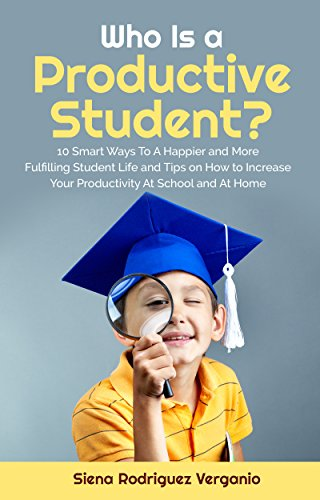 amazon who is a productive student 10 smart ways to a happier and