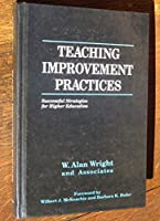 Teaching Improvement Practices: Successful Strategies for Higher Education