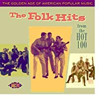 The Golden Age of American Popular Music - The Folk Hits From the Hot 100: 1958-1966 (2008-02-26)