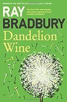 Dandelion Wine by Ray Bradbury(1905-07-04)