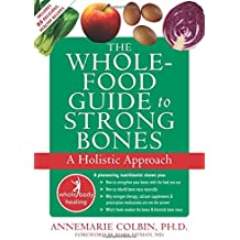 The Whole Food Guide to Strong Bones: A Holistic Approach
