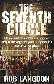 The Seventh Circle: A former Australian soldier's extraordinary story of surviving seven years in Afghanis