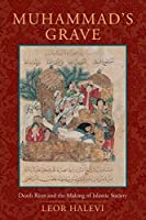 Muhammad's Grave: Death Rites and the Making of Islamic Society【洋書】 [並行輸入品]