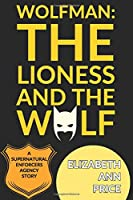 Wolfman: The Lioness and The Wolf (Supernatural Enforcers Agency)