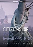 Citizenship and Immigration by Christian Joppke(2010-03-08)