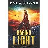 Raging Light: The Last Sanctuary Book Five