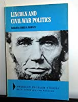 Lincoln and Civil War Politics
