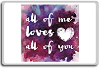 All Of Me Loves All Of You - Motivational Quotes Fridge Magnet - ?????????
