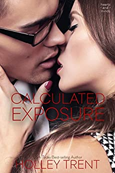 Calculated Exposure (Hearts and Minds Book 2) by [Trent, Holley]