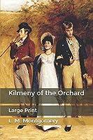 Kilmeny of the Orchard: Large Print