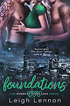 Foundations (The Power of Three Love Series Book 1) by [Lennon, Leigh]