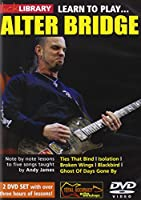 Lick Library: Learn To Play Alter Bridge. Pour Guitare
