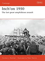 Inch'on 1950: The last great amphibious assault (Campaign)