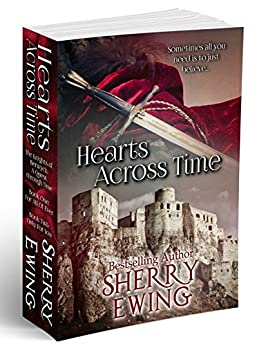 Hearts Across Time (The Knights of Berwyck: A Quest Through Time Novel ~ Books 1 & 2) by [Ewing, Sherry]