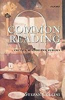 Common Reading: Critics, Historians, Publics
