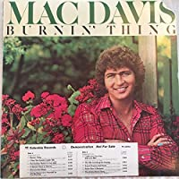 Mac Davis ~ Burnin' Thing (Original 1975 Columbia Records 33551 LP Vinyl Album NEW Factory Sealed in the Original Shrinkwrap Features 11 Tracks ~ See Seller's Description For Track Listing With Timing)