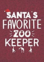 Sanat's Favorite Zoo Keeper: Blank Lined Journal Notebooks Christmas Teacher Gift Zoo keeper and Zoologist ,Animal Lover ,Animals Protector life Xmas Gift For Favorite Zoo Keeper