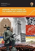 Hispanic Reflections on the American Landscape