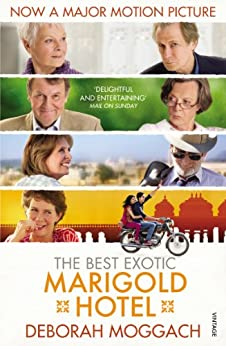 The Best Exotic Marigold Hotel by [Moggach, Deborah]